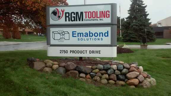 "Faces ""RGM tooling"" "" Emabond Solutions"" address "" 2750 Product Drive"" Monument Sign"