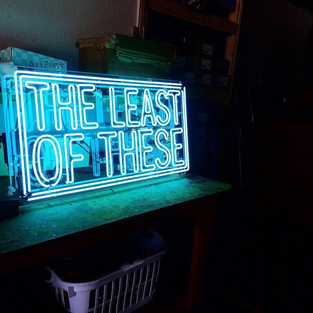 The Least of These Neon Sign